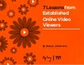 7 Lessons from Established Online Video Viewers