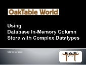 OakTable World 2015  - Using XMLType content with the Oracle In-Memory Column Store
