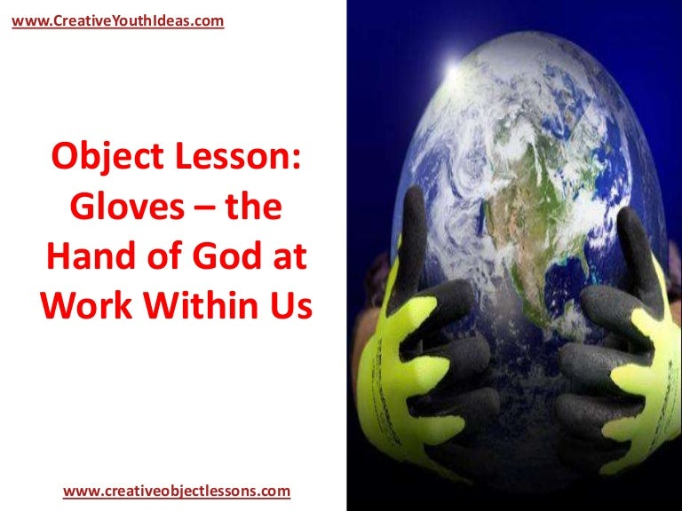 Object Lesson: Gloves – the Hand of God at Work Within Us