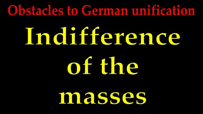 obstacles to german unification mass indifference