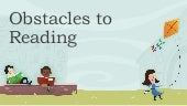 Obstacles to reading