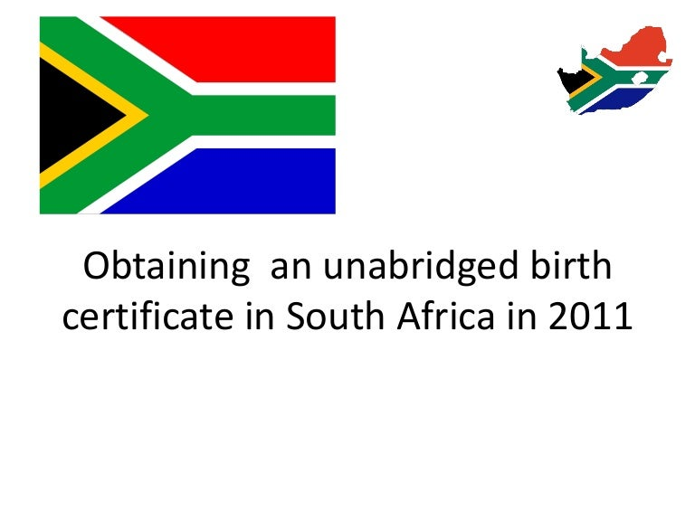 Obtaining An Unabridged Birth Certificate In South Africa