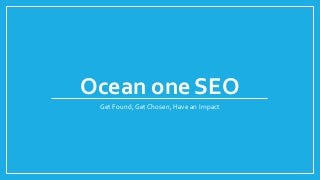Ocean One Seo - What I Do