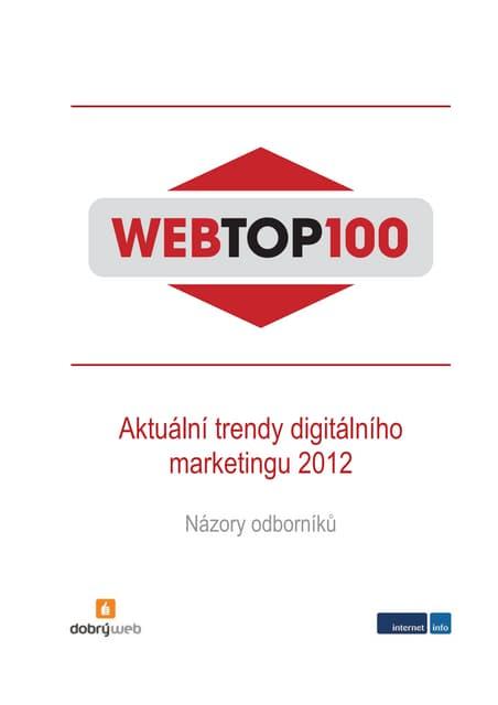 Ochutnávka studie WebTop100: Aktuální trendy digitálního marketingu, 2012