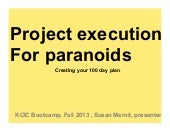 Project execution for paranoids