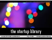 Startup Library Full Day Workshop: OCULA Spring Conference 2013
