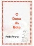 O dono da bola (Ruth Rocha)