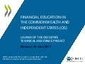Financial Education in the Commonwealth and Independent States (CIS): Launch of the OECD-Russia Technical Assistance Project