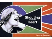 Shouting from the Heart