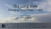 The Long View: Changing Perspectives on OER