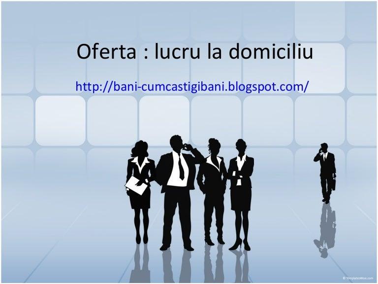oferte de locuri de muncă de la domiciliu pe internet)