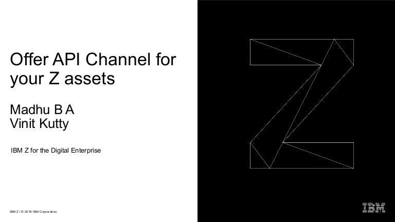 IBM Z for the Digital Enterprise 2018 - Offering API channel
