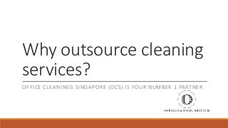 Why outsource cleaning service in Singapore? - Office cleaning services