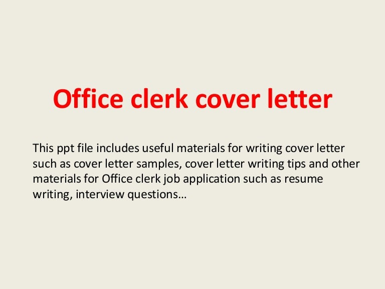 officeclerkcoverletter 140223202610 phpapp02 thumbnail 4jpgcb1393187195 - Office Clerk Cover Letter