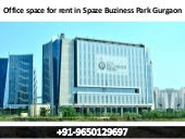 Office space for rent in spaze buziness park gurgaon 9650129697
