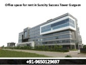 9650129697 || Office space for rent in suncity success tower Gurgaon