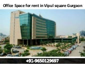 Office space for rent in vipul square gurgaon || 9650129697