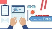 Offline Data Entry Services- The Need for Outsourcing