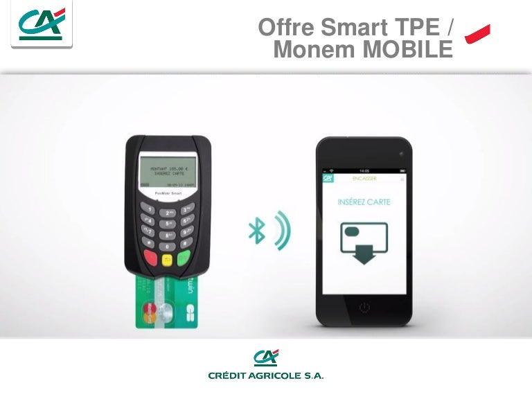 Offre Smart Tpe Credit Agricole Monem Mobile Lcl