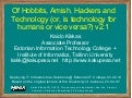 Of Hobbits,  Amish, Hackers and Technology 2014