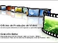 Oficina de producao_de_video