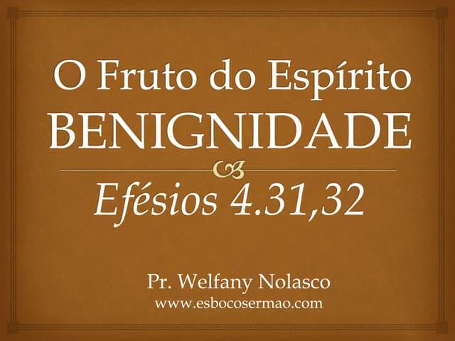 O fruto do Espírito BENIGNIDADE
