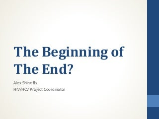 The Beginning of the End? (Hepatitis C and HIV Presentation)