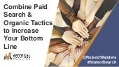 Combine Paid Search & Organic Tactics to Increase Your Bottom Line - Eric Solan