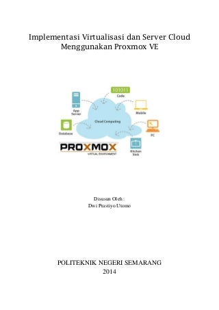 Implementasi Virtualisasi & Server Cloud Menggunakan Proxmox VE 3.2