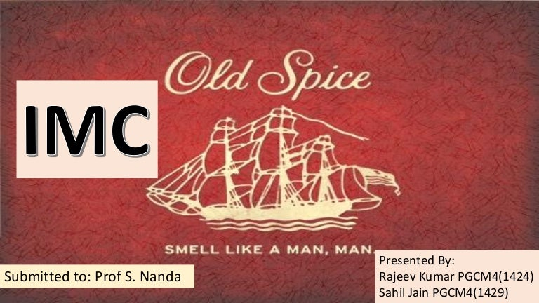 Old Spice Brand Positioning And Imc