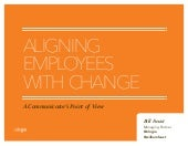 Aligning Employees with Change