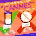 "How to Actually Say ""Cannes"" / #CannesLions #OgilvyCannes"