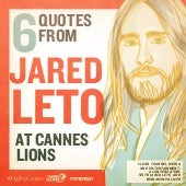 6 Quotes from Jared Leto at #CannesLions #OgilvyCannes