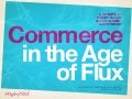 Commerce in the Age of Flux #NRF15 #OgilvyNRF