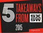 5 Takeaways from South by Southwest