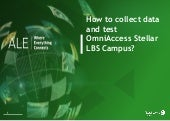 "A ""How to"" - gather data and test an OmniAccess Stellar LBS Campus network"