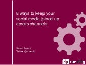 8 ways to keep your social media joined-up across channels