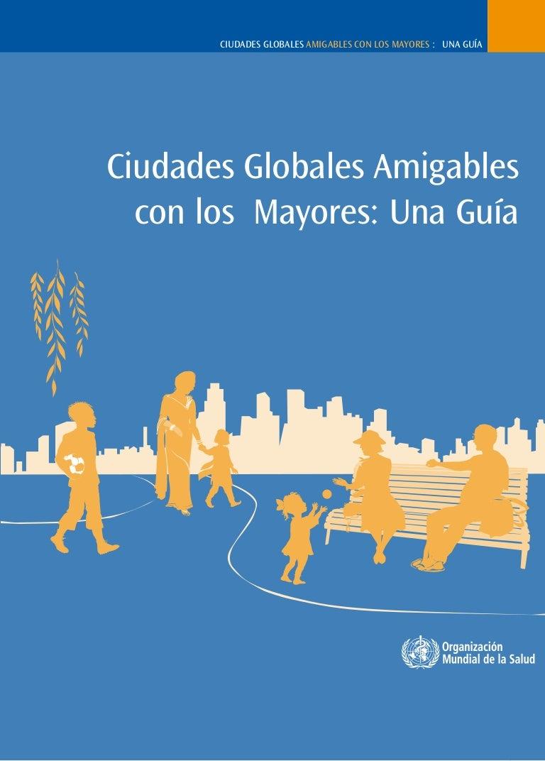 Oms 2007 ciudades globales amigables con los mayores una guía