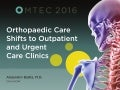 Orthopaedic Care Shifts to Outpatient and Urgent Care Clinics