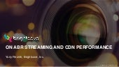 On ABR Streaming and CDN Performance