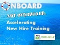 Onboard, Not Overboard. How to Accelerate New Hire Training - Webinar 09.09.14