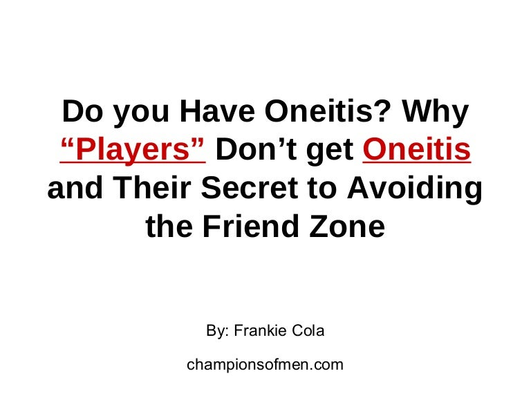 Do You Have Oneitis Why Players Dont Get Oneitis And Their Secre