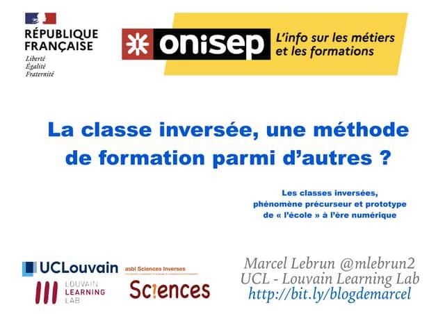 La classe inversée, une méthode de formation parmi d'autres ? Les classes inversées,  phénomène précurseur et prototype  de « l'école » à l'ère numérique.