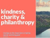 Kindness, Charity & Philanthropy