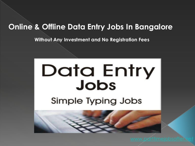 Based Data Entry Jobs in Bangalore without Investment