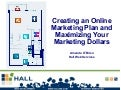 Creating an Online Marketing Plan and Maximizing Your Marketing Dollars