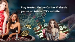 Online casino in malaysia asiabet33