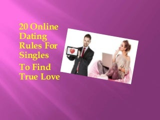 20 Online Dating Rules For Singles To Find True Love - GetUpWise