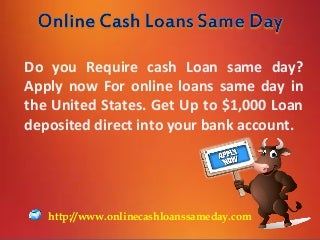 Online Cash Loans Same Day- A Instant Financial Solution When You Need A Loan Quick