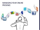 Online Presence: Introduction (Managing your online presence)
